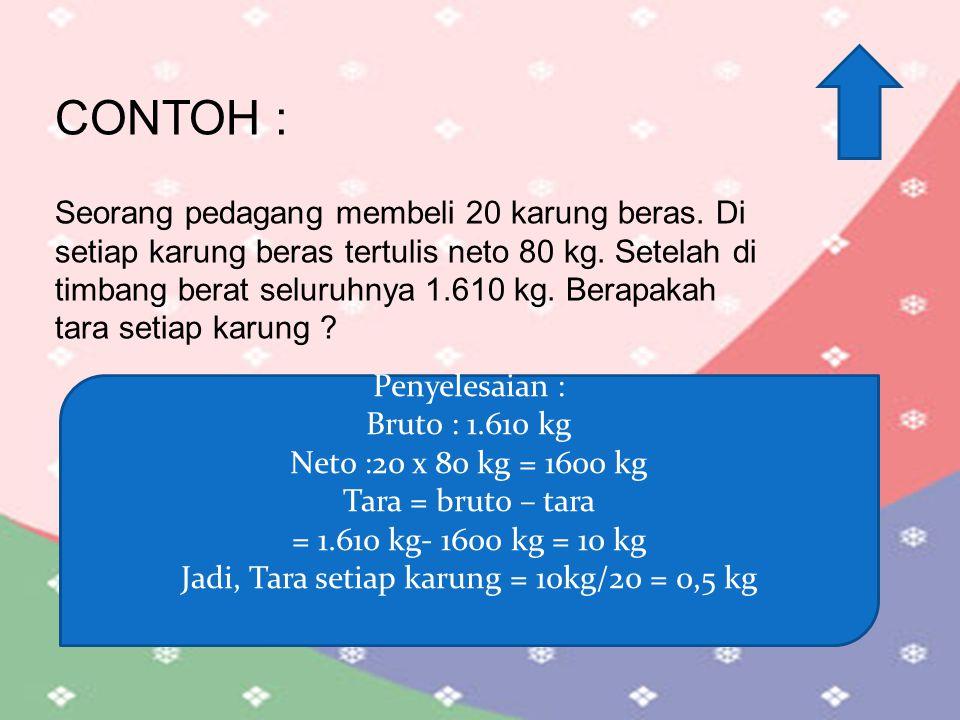 Jadi, Tara setiap karung = 10kg/20 = 0,5 kg