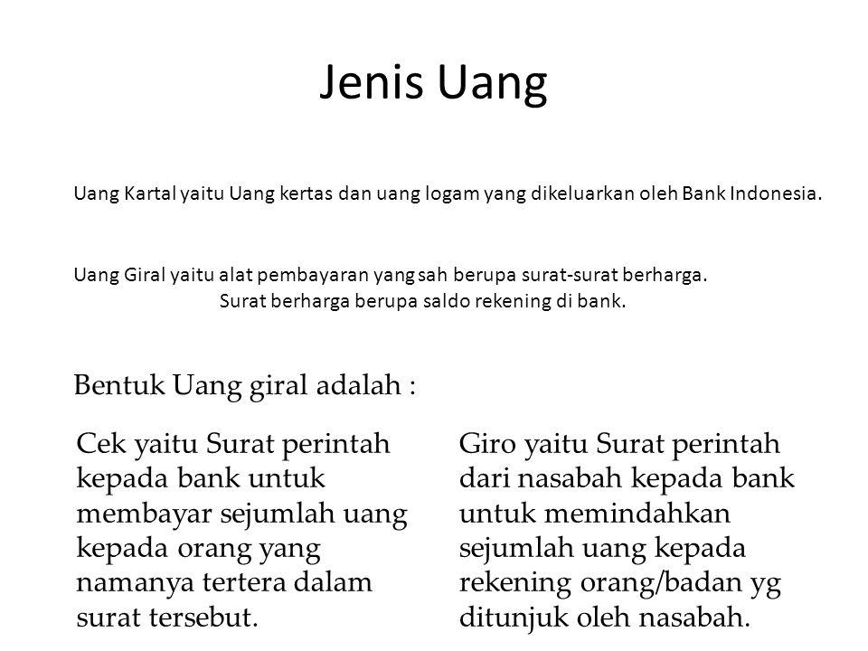 Jenis Uang Bentuk Uang giral adalah :