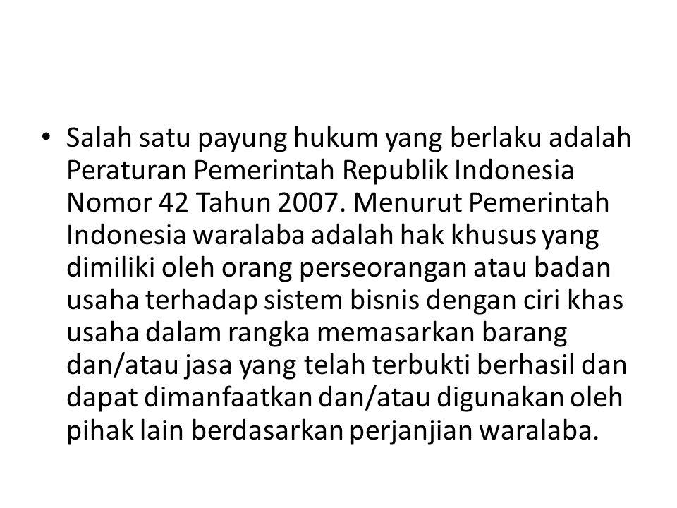Salah satu payung hukum yang berlaku adalah Peraturan Pemerintah Republik Indonesia Nomor 42 Tahun 2007.