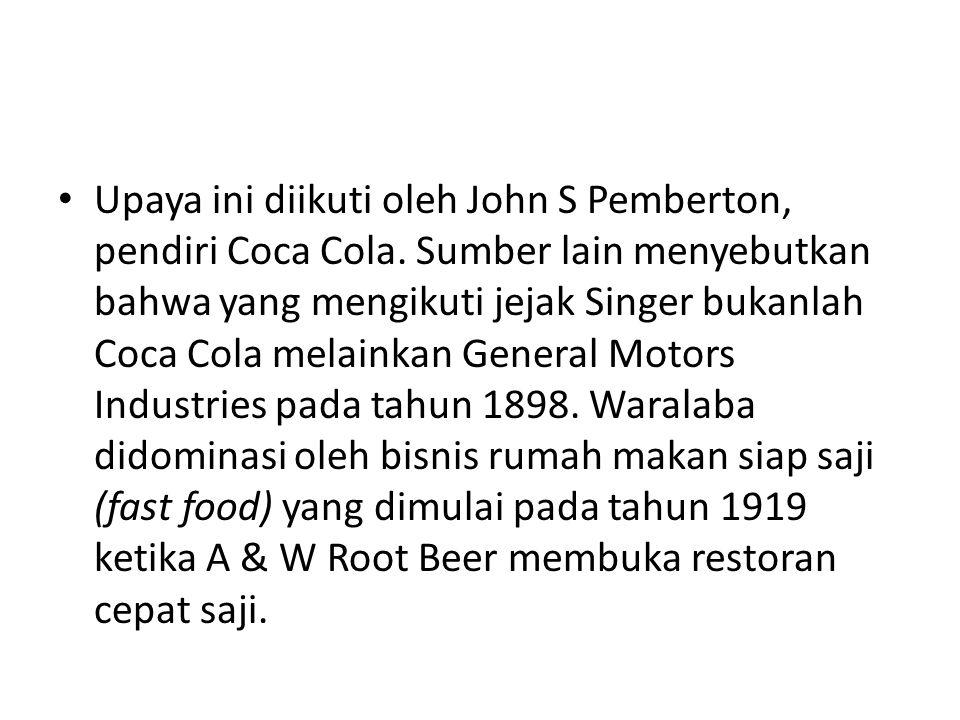 Upaya ini diikuti oleh John S Pemberton, pendiri Coca Cola