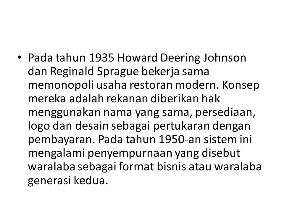 Pada tahun 1935 Howard Deering Johnson dan Reginald Sprague bekerja sama memonopoli usaha restoran modern.