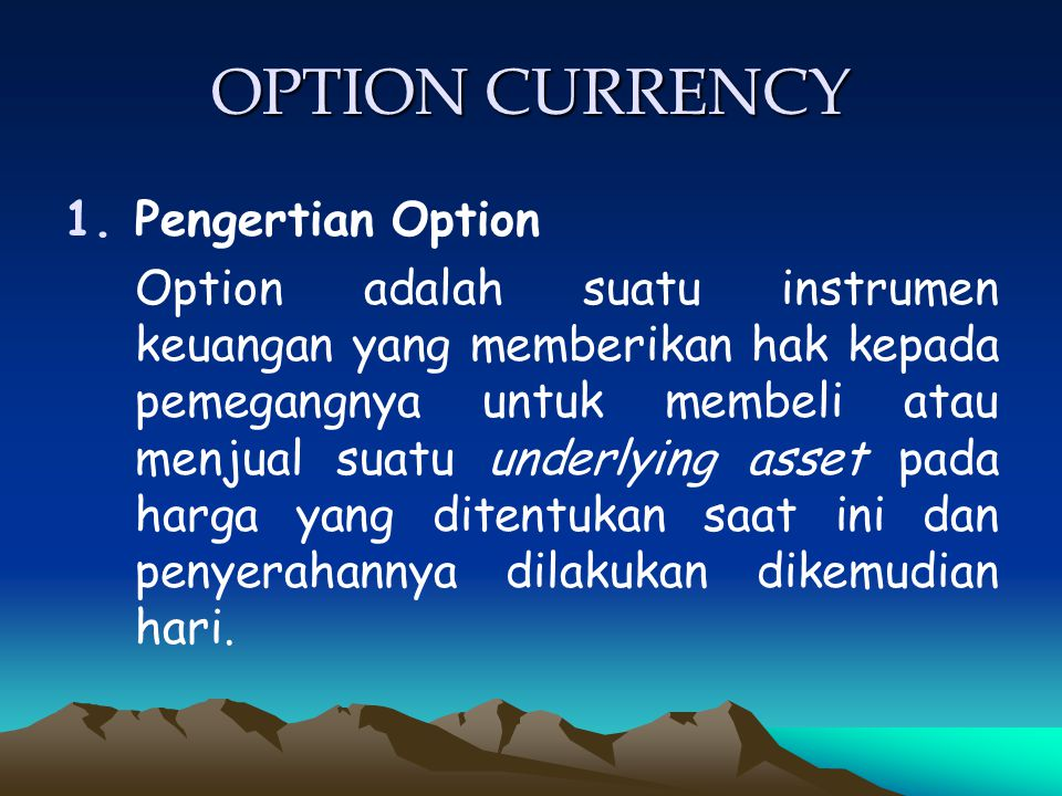 OPTION CURRENCY Pengertian Option