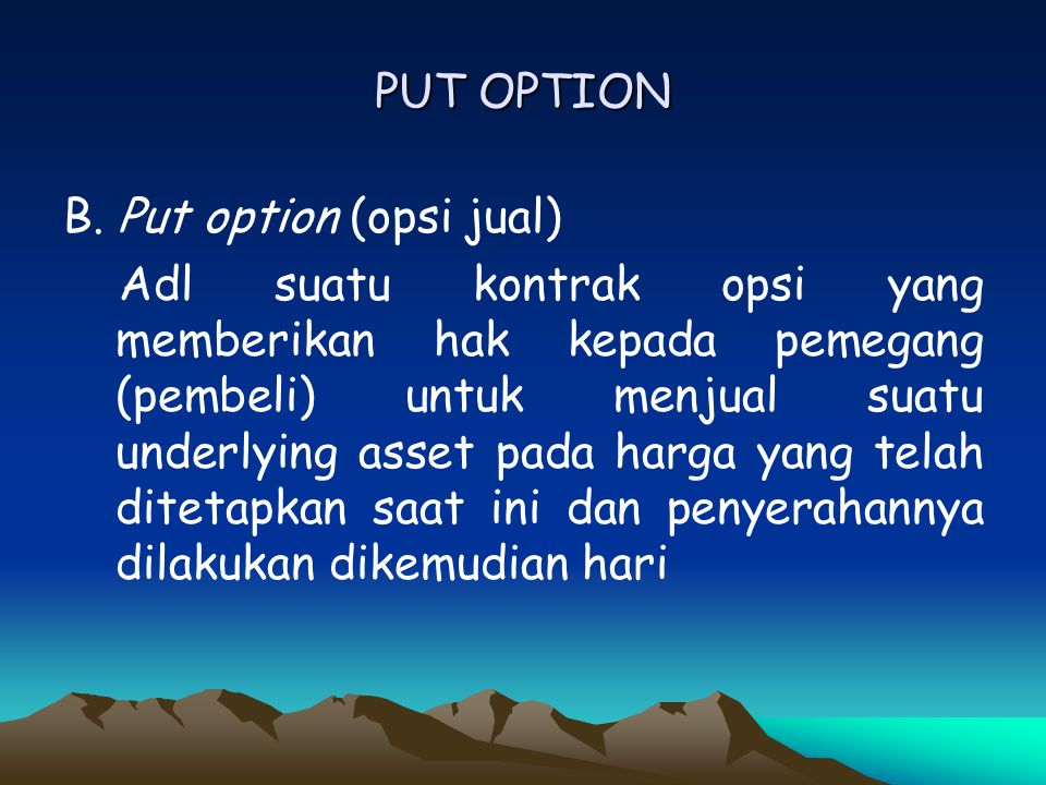 PUT OPTION B. Put option (opsi jual)