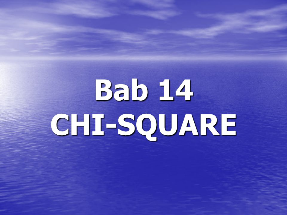 Bab 14 CHI-SQUARE