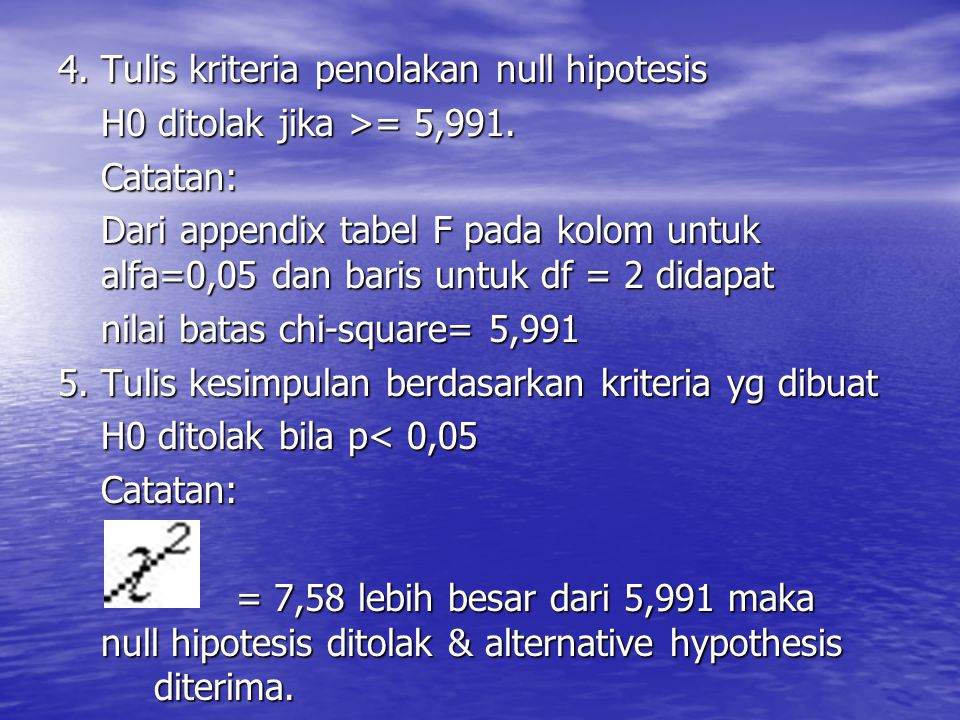 4. Tulis kriteria penolakan null hipotesis