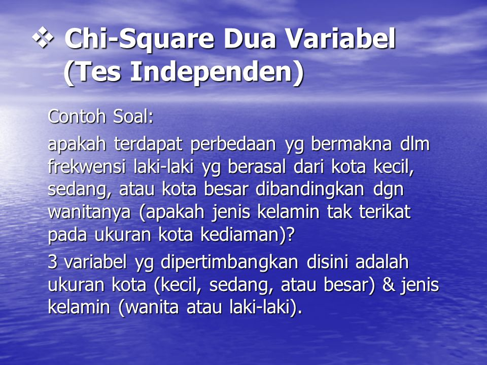 Chi-Square Dua Variabel (Tes Independen)
