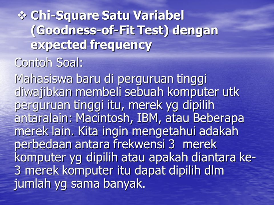 Chi-Square Satu Variabel (Goodness-of-Fit Test) dengan expected frequency