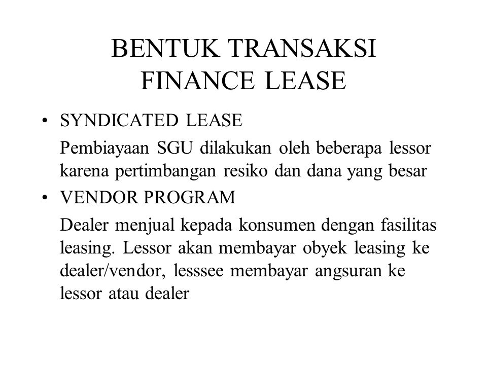 BENTUK TRANSAKSI FINANCE LEASE