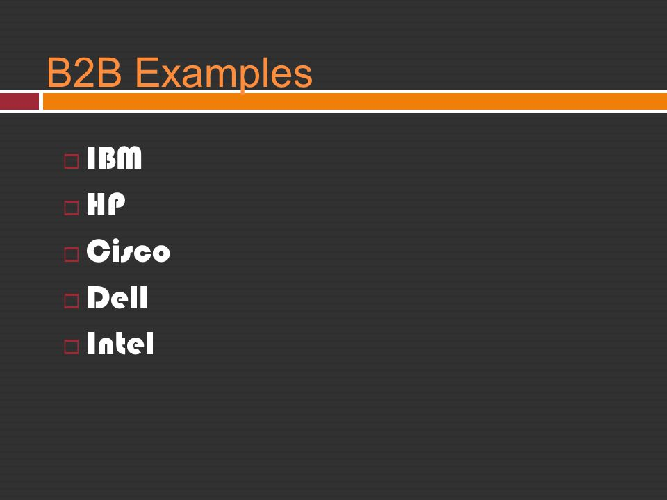 B2B Examples IBM HP Cisco Dell Intel