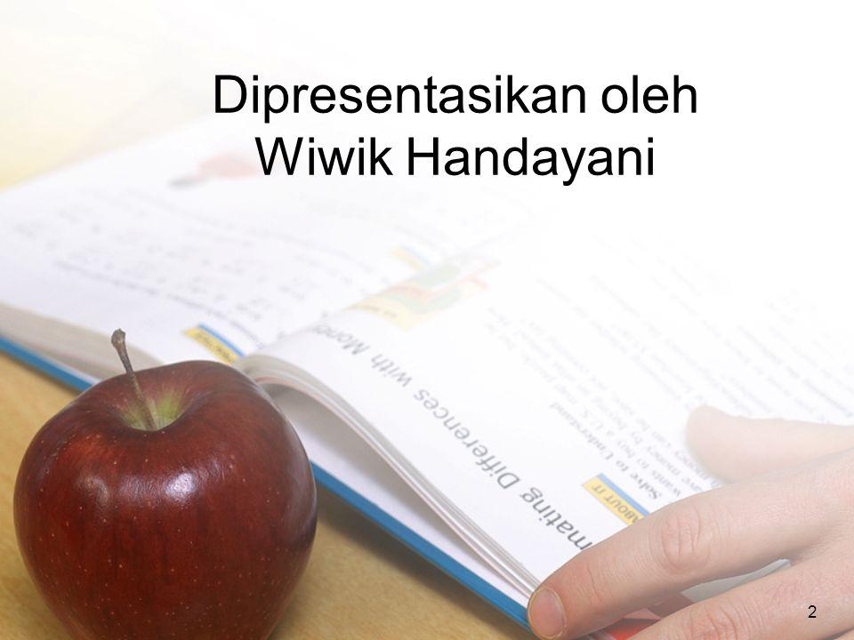Dipresentasikan oleh Wiwik Handayani