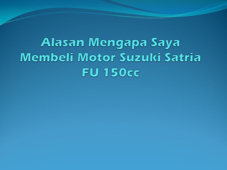 Alasan Mengapa Saya Membeli Motor Suzuki Satria FU 150cc