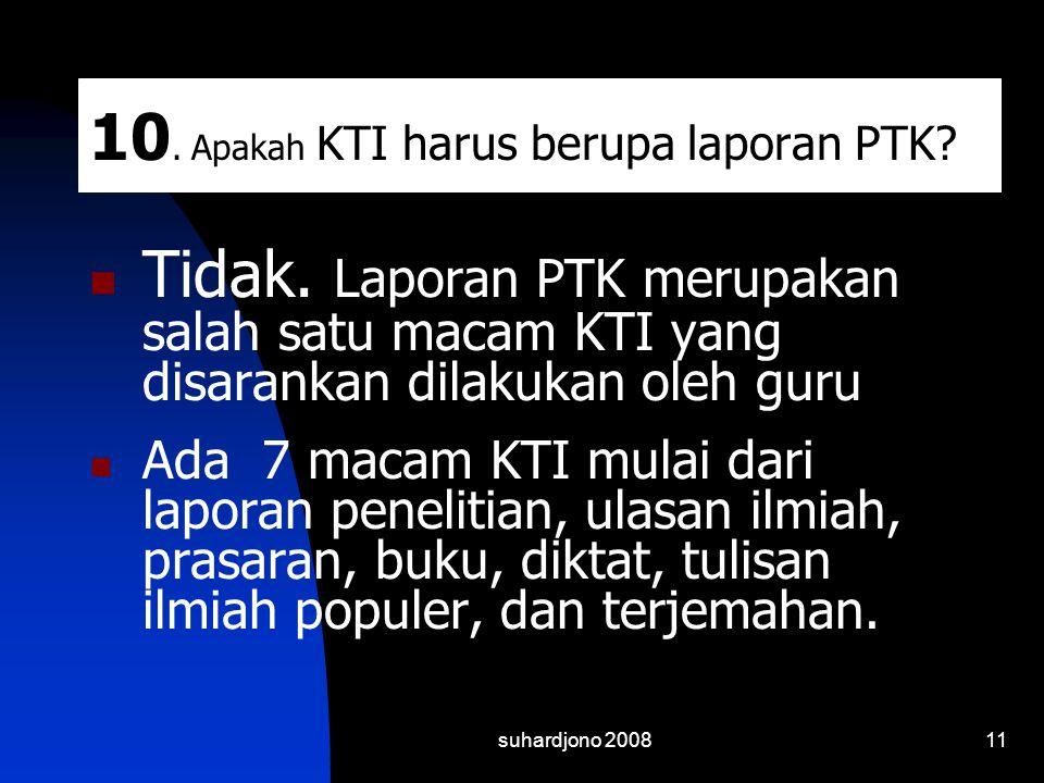 10. Apakah KTI harus berupa laporan PTK