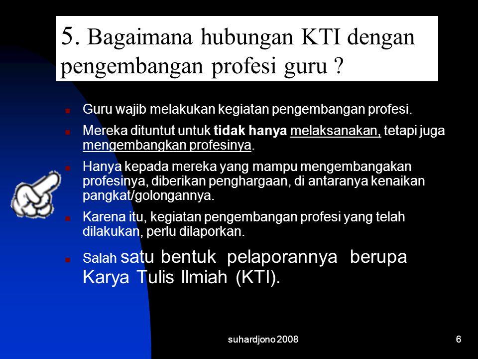 5. Bagaimana hubungan KTI dengan pengembangan profesi guru