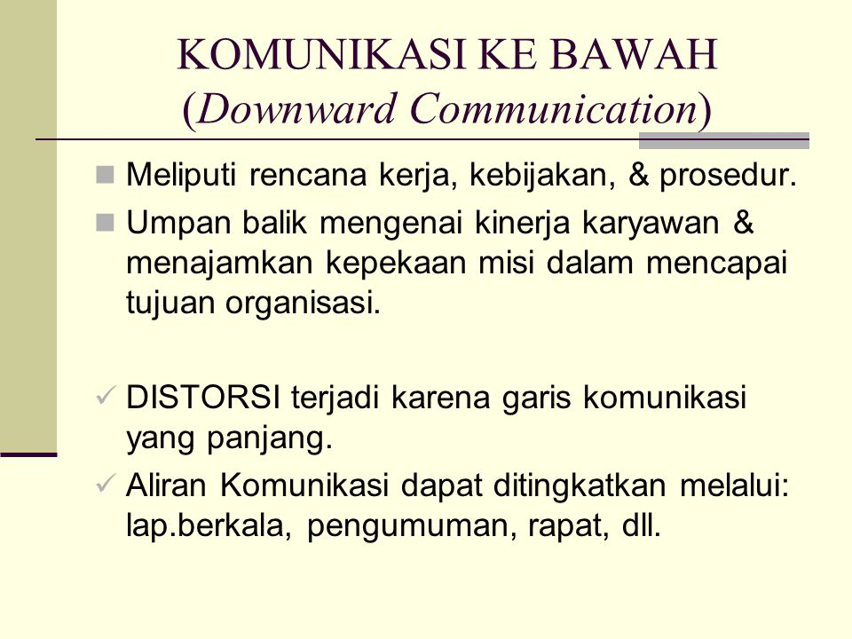 KOMUNIKASI KE BAWAH (Downward Communication)