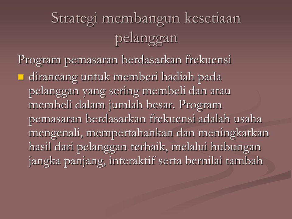 Strategi membangun kesetiaan pelanggan