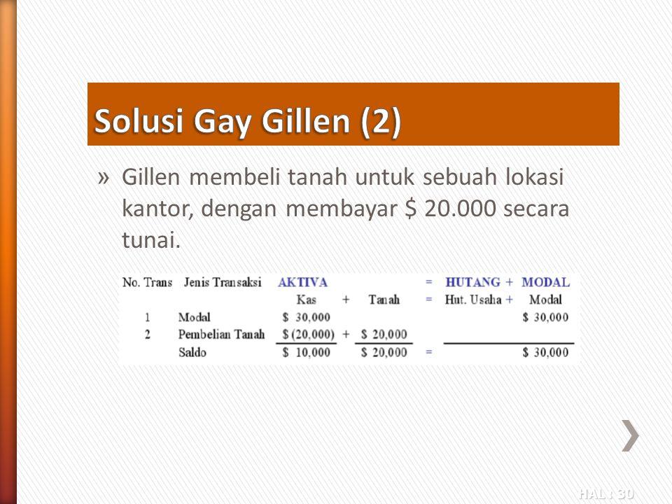 Solusi Gay Gillen (2) Gillen membeli tanah untuk sebuah lokasi kantor, dengan membayar $ 20.000 secara tunai.
