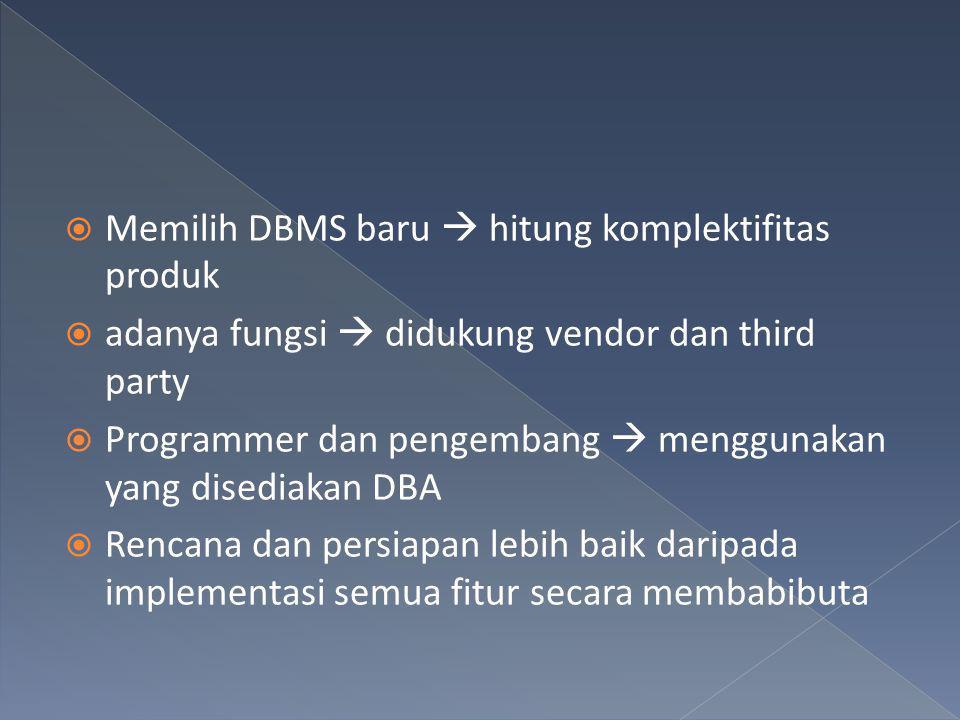 Memilih DBMS baru  hitung komplektifitas produk