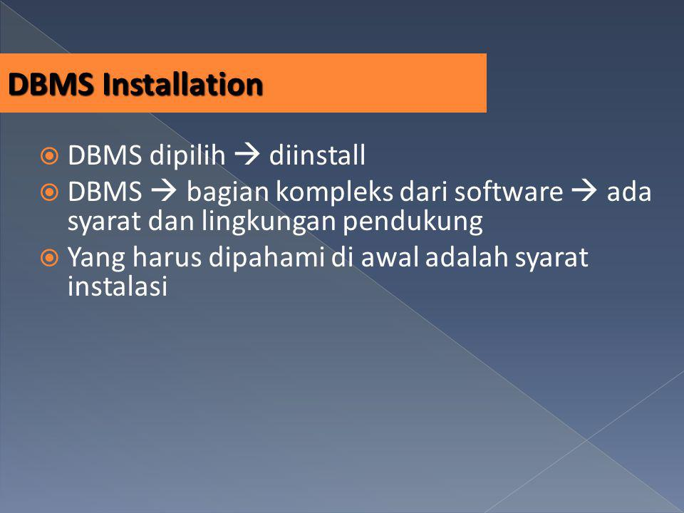 DBMS Installation DBMS dipilih  diinstall