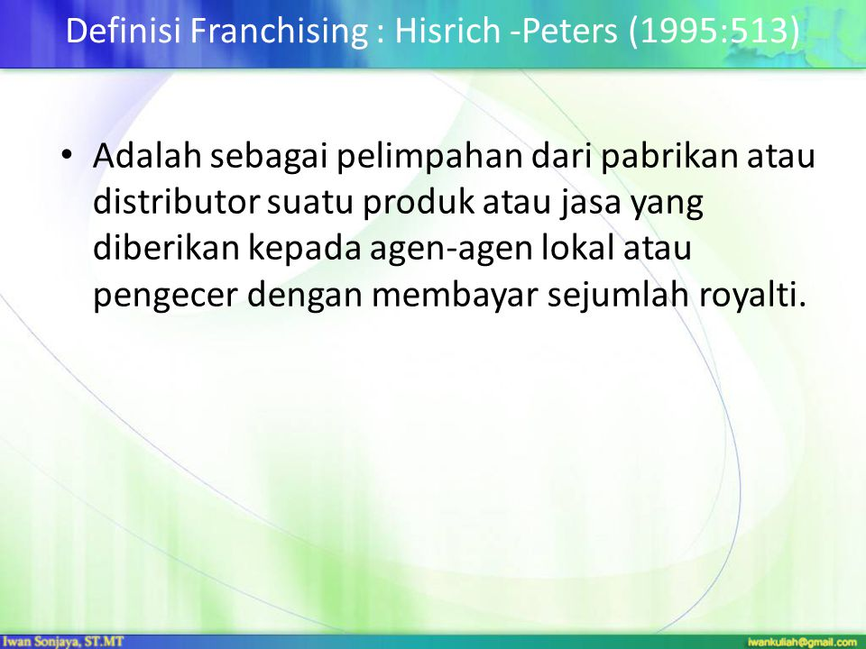 Definisi Franchising : Hisrich -Peters (1995:513)