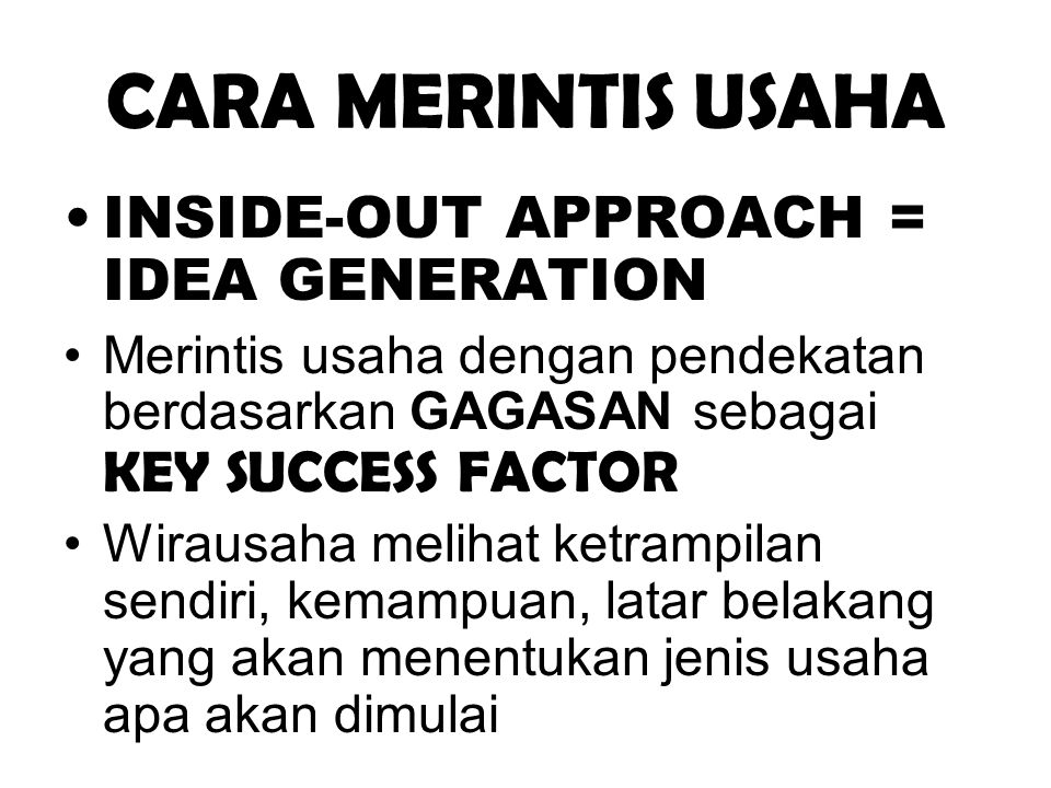 CARA MERINTIS USAHA INSIDE-OUT APPROACH = IDEA GENERATION
