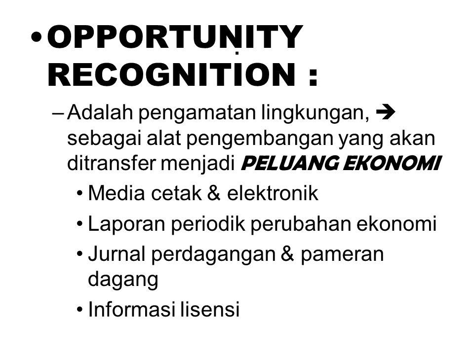 OPPORTUNITY RECOGNITION :