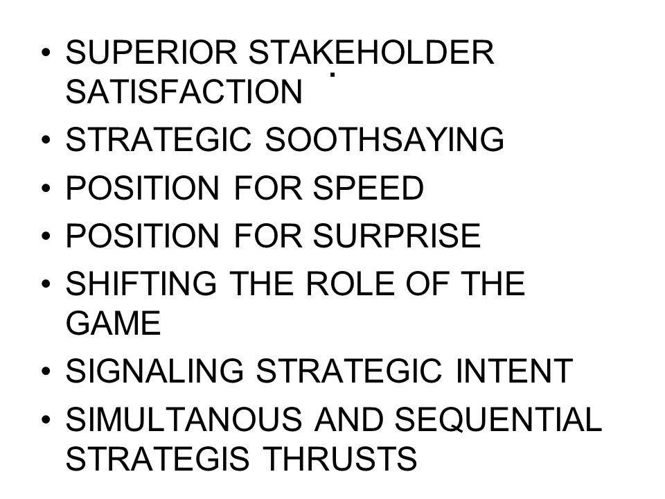 . SUPERIOR STAKEHOLDER SATISFACTION STRATEGIC SOOTHSAYING