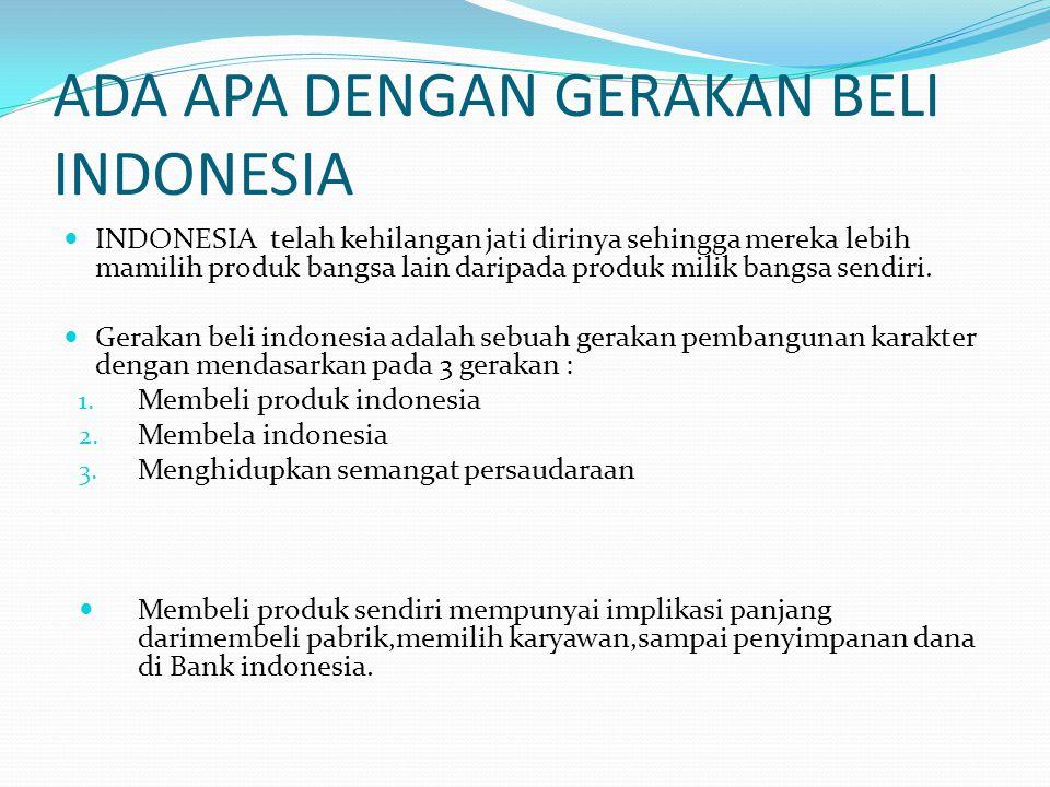 ADA APA DENGAN GERAKAN BELI INDONESIA