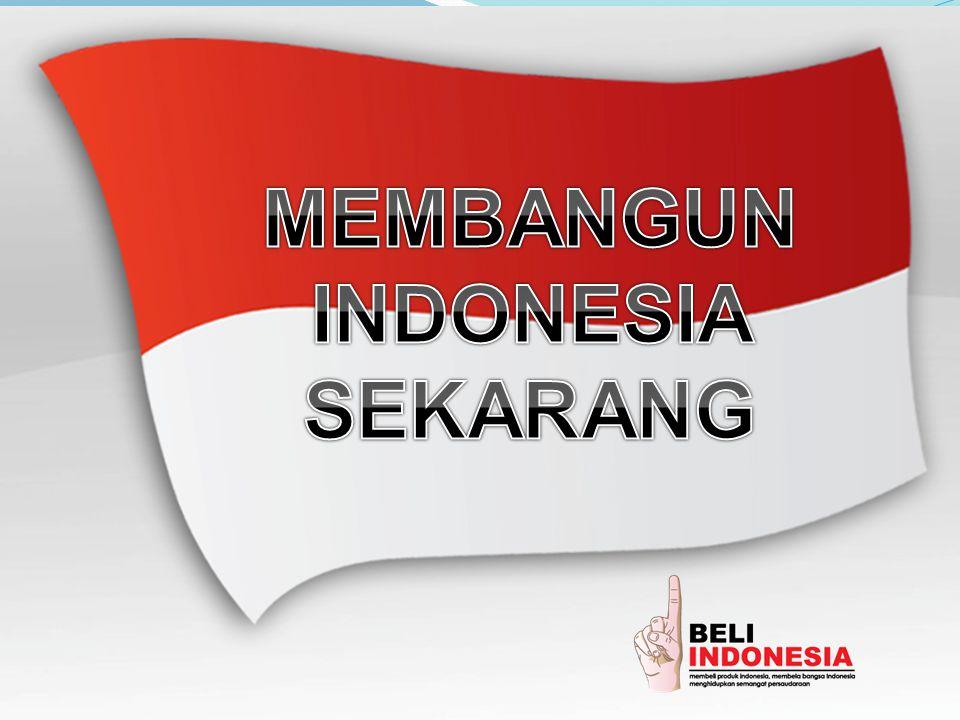 Membangun indonesia sekarang