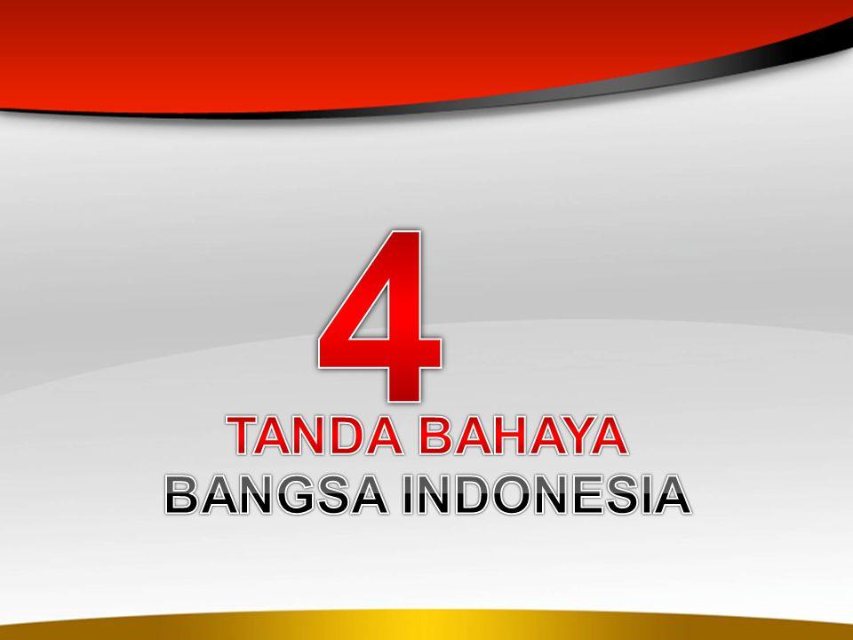 4 TANDA BAHAYA BANGSA INDONESIA