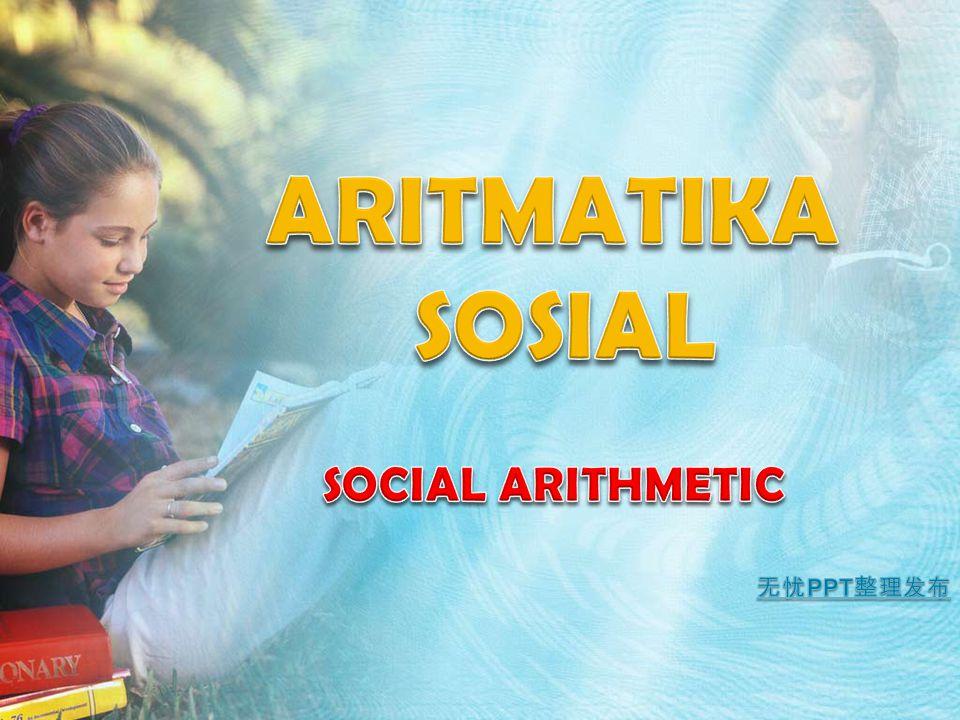 ARITMATIKA SOSIAL SOCIAL ARITHMETIC