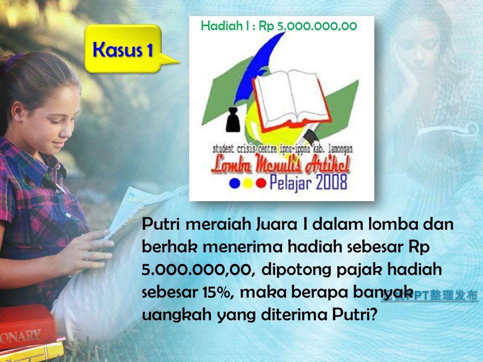 Hadiah I : Rp 5.000.000,00 Kasus 1.