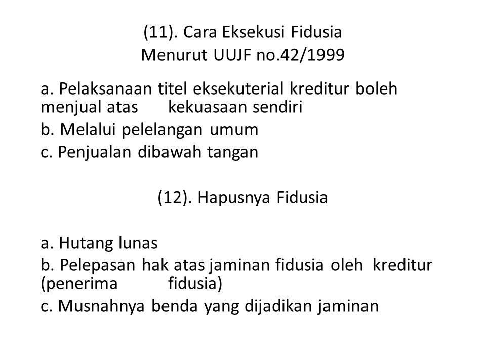 (11). Cara Eksekusi Fidusia