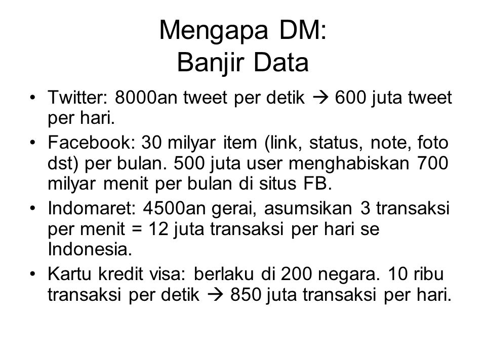 Mengapa DM: Banjir Data