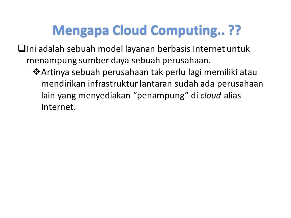 Mengapa Cloud Computing..