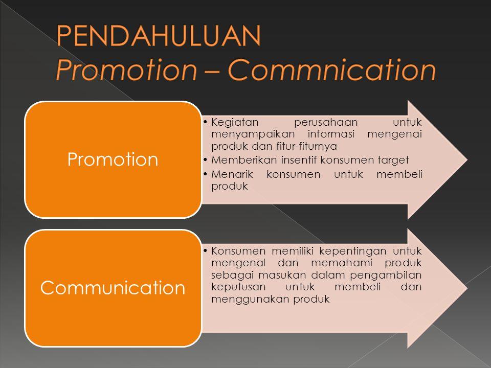 PENDAHULUAN Promotion – Commnication