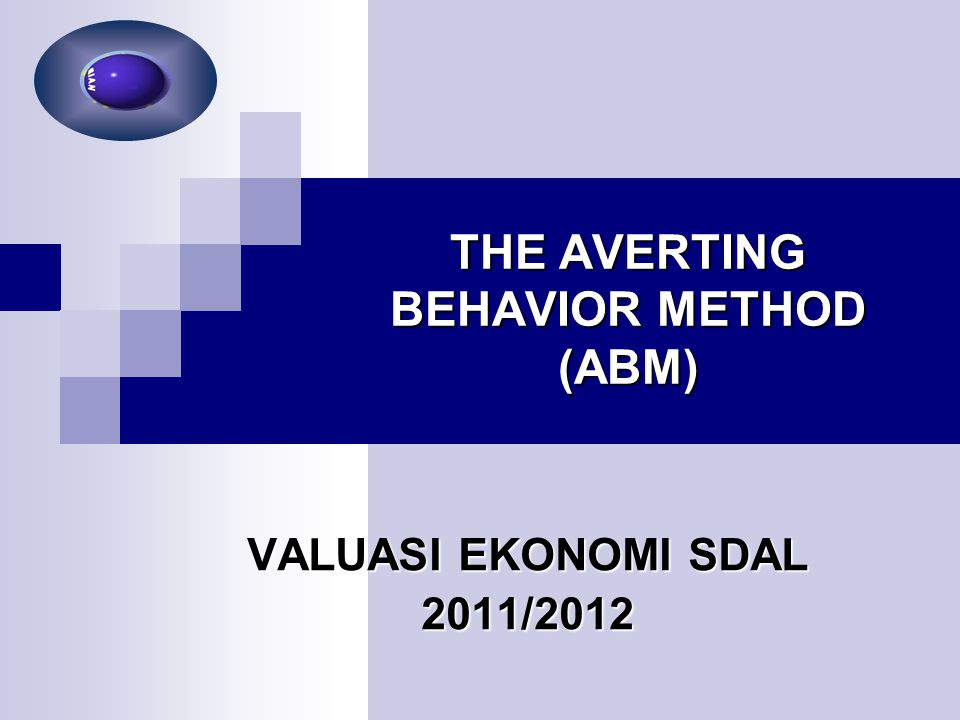 THE AVERTING BEHAVIOR METHOD (ABM)