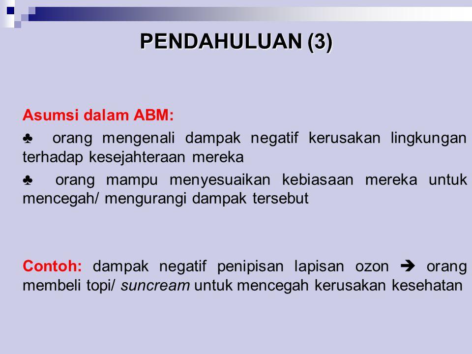 PENDAHULUAN (3) Asumsi dalam ABM: