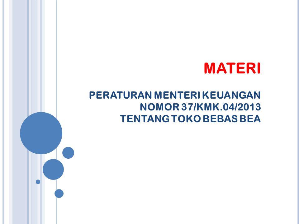 MATERI PERATURAN MENTERI KEUANGAN NOMOR 37/KMK