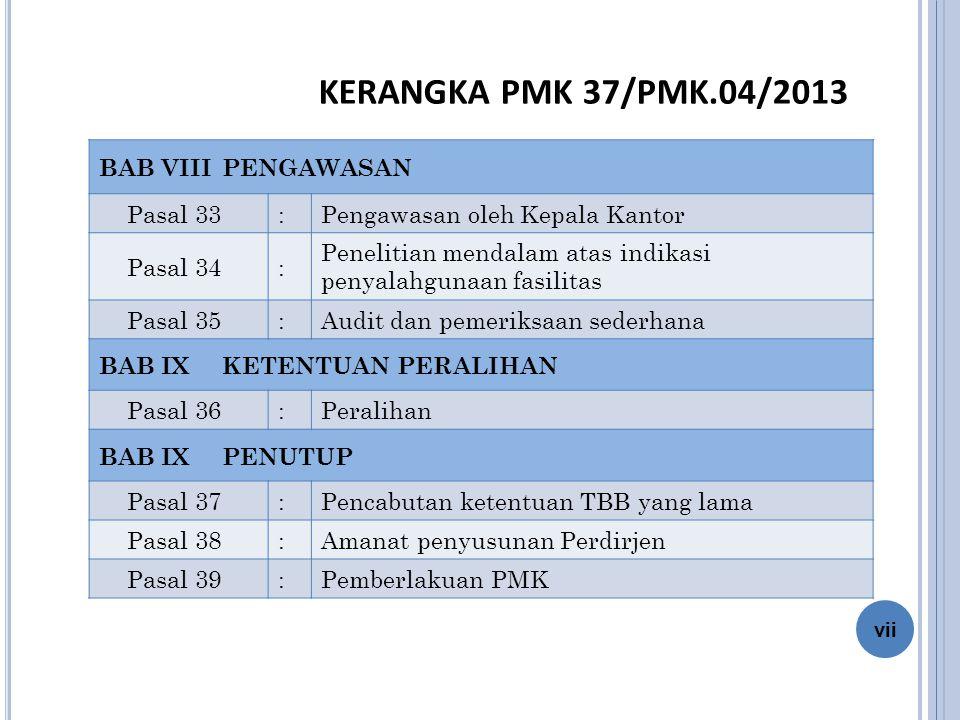KERANGKA PMK 37/PMK.04/2013 BAB VIII PENGAWASAN Pasal 33 :