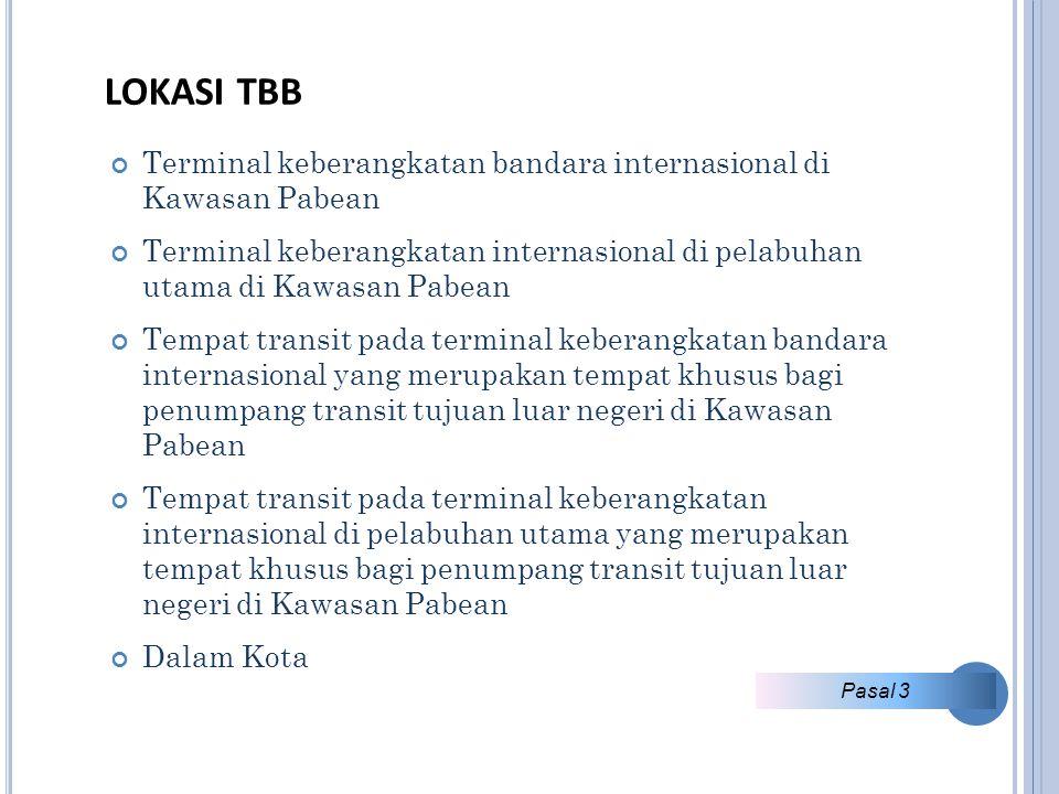 LOKASI TBB Terminal keberangkatan bandara internasional di Kawasan Pabean.