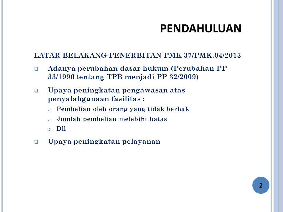 PENDAHULUAN LATAR BELAKANG PENERBITAN PMK 37/PMK.04/2013
