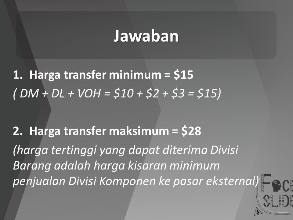 Jawaban Harga transfer minimum = $15
