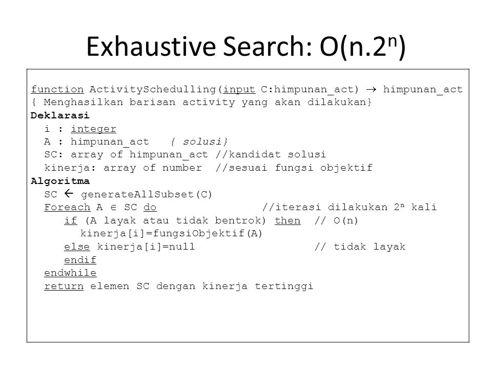 Exhaustive Search: O(n.2n)
