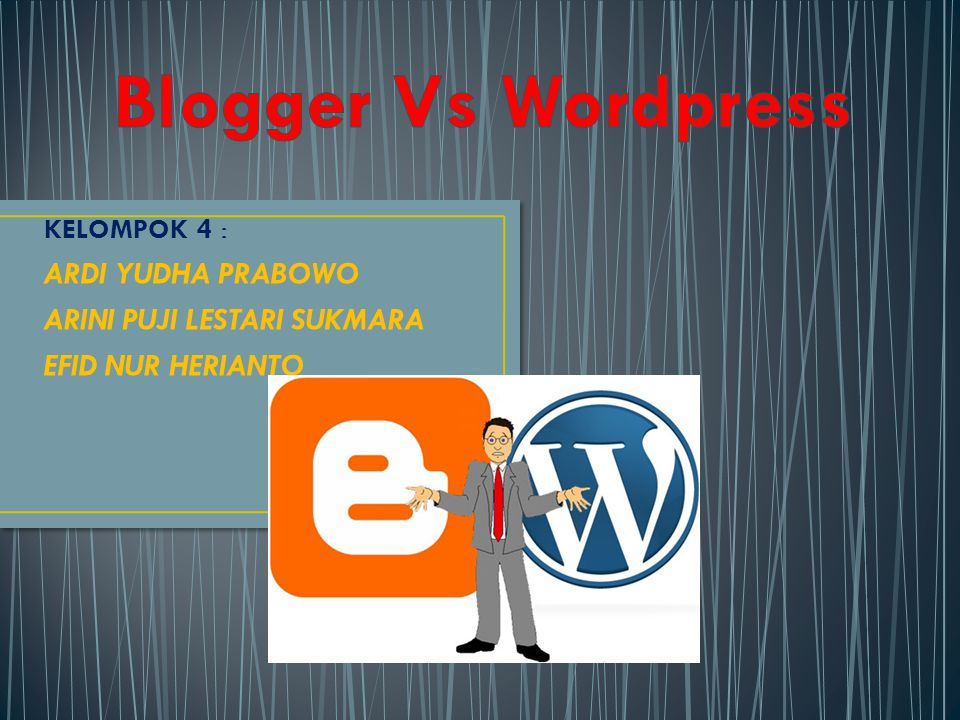 Blogger Vs Wordpress ARDI YUDHA PRABOWO ARINI PUJI LESTARI SUKMARA