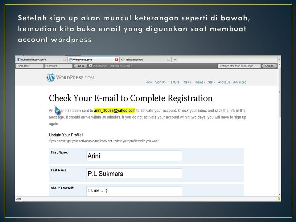 Setelah sign up akan muncul keterangan seperti di bawah, kemudian kita buka email yang digunakan saat membuat account wordpress