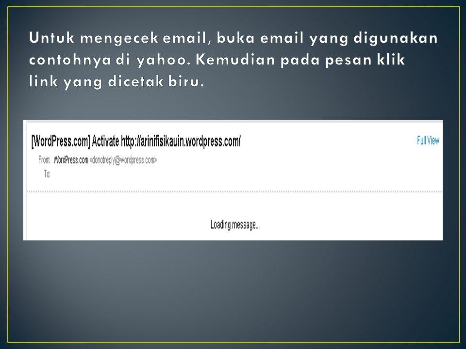Untuk mengecek email, buka email yang digunakan contohnya di yahoo