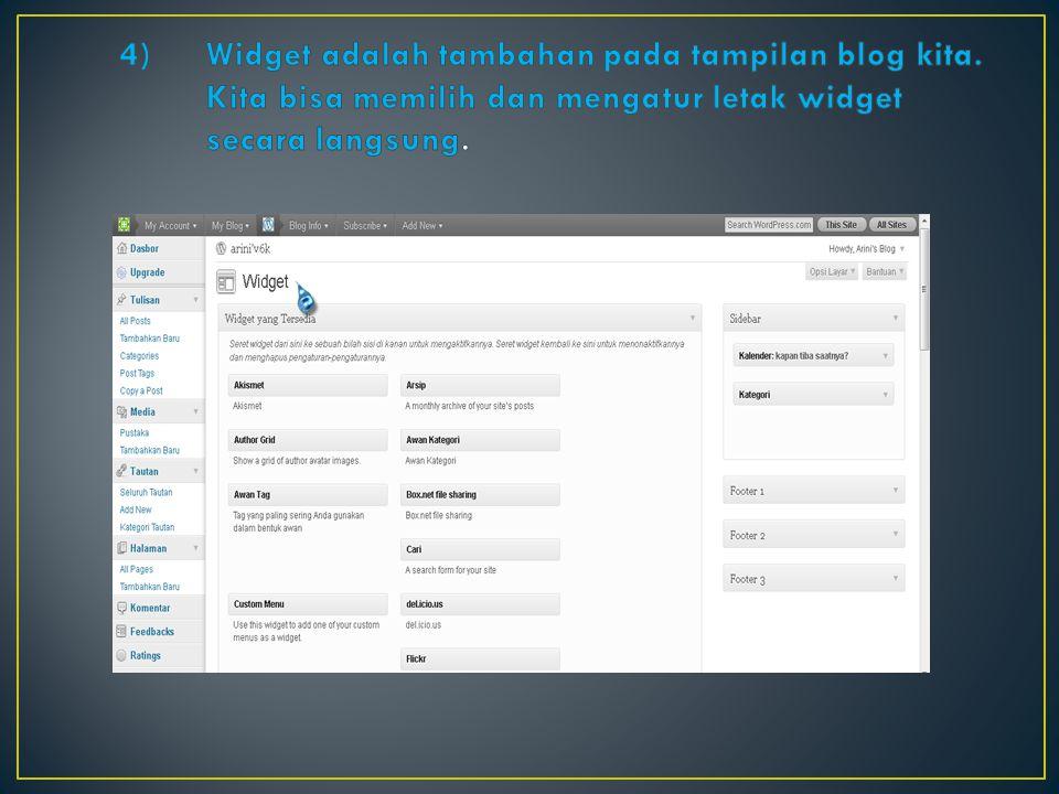 Widget adalah tambahan pada tampilan blog kita