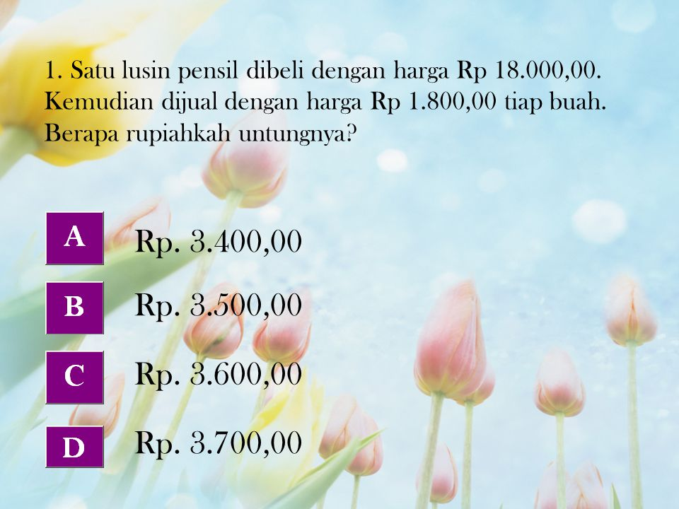 1. Satu lusin pensil dibeli dengan harga Rp 18. 000,00