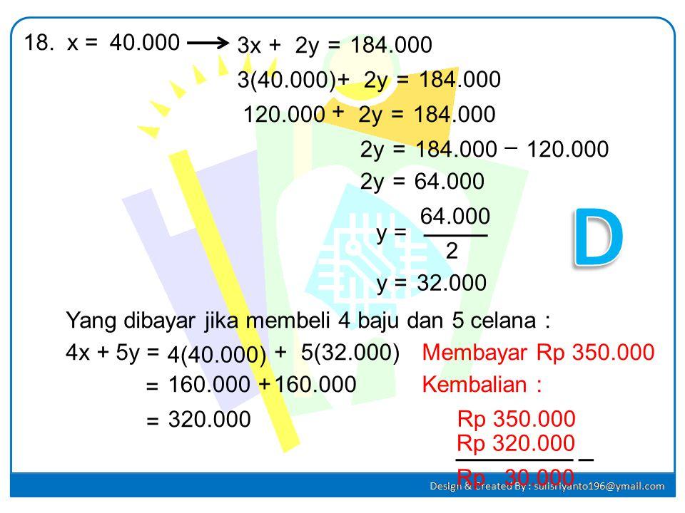 18. x = 40.000. 3x. + 2y. = 184.000. 3(40.000) + 2y. = 184.000. 120.000. + 2y. = 184.000.
