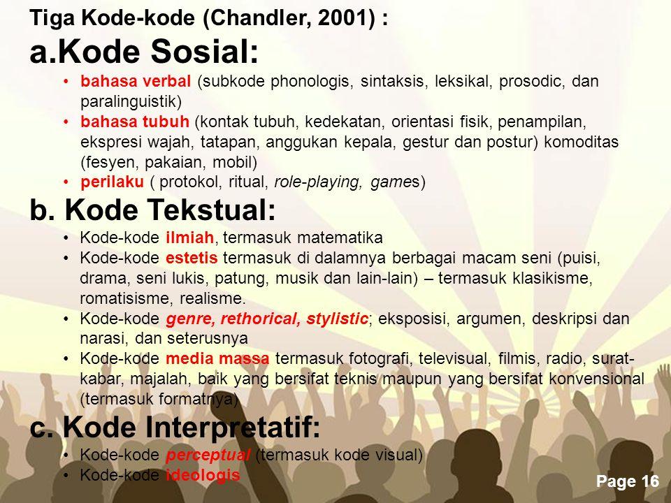 Kode Sosial: b. Kode Tekstual: c. Kode Interpretatif: